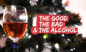 The good, the bad and the alcohol… is it okay to drink? (Happy New Year!)